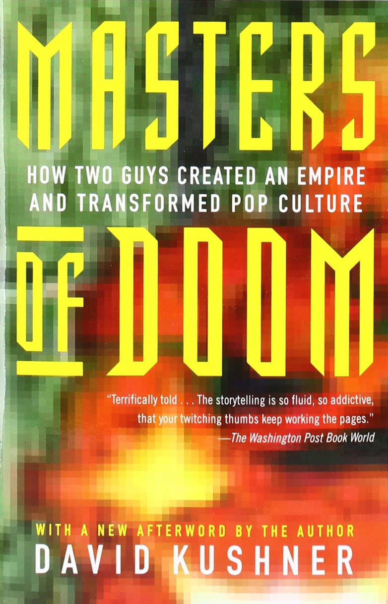Masters of Doom - The amazing true story of the Lennon and McCartney of video games: John Carmack and John Romero.