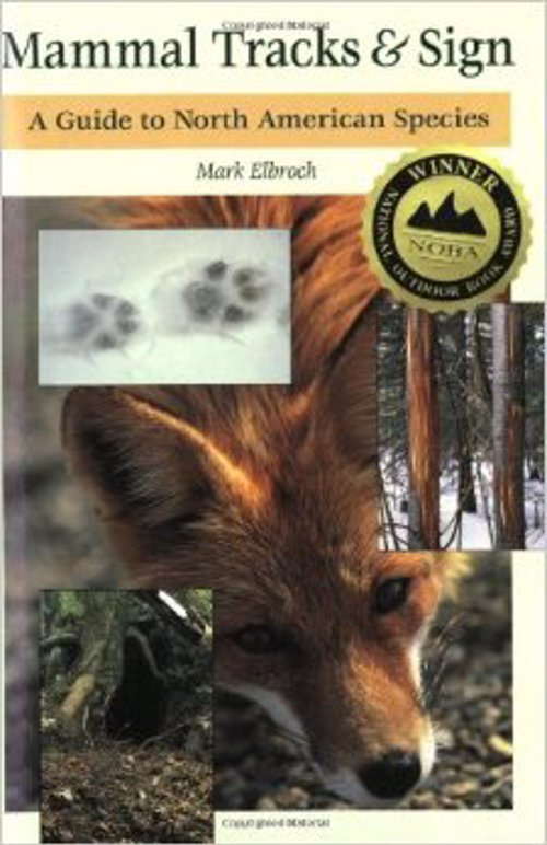 Mammal Tracks & Sign Guide - An invaluable resource for beginner or professional trackers and wildlife enthusiasts