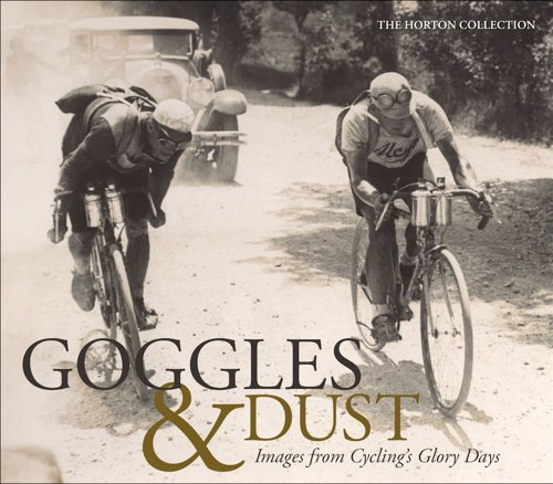 Goggles & Dust - A collection of stunning images from competitive road cycling's glory days