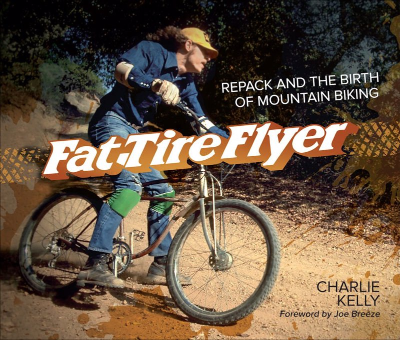 Fat Tire Flyer: Repack and the Birth of Mountain Biking - Fascinating first hand account of the birth of mountain biking