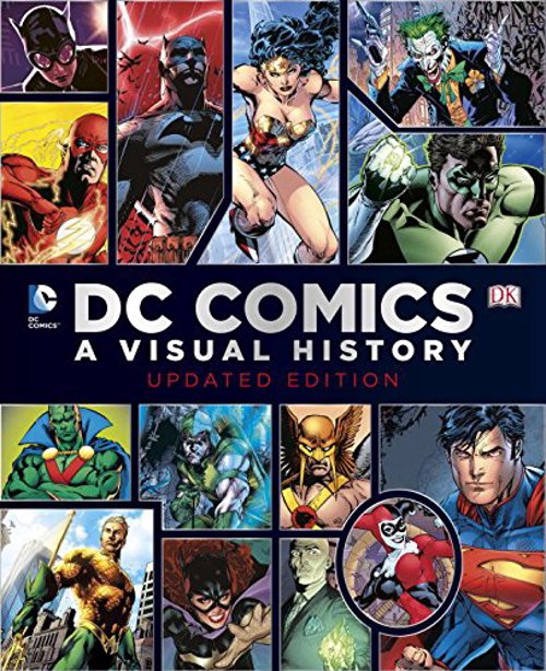 DC Comics: A Visual History - A visual history behind the company, comics, characters and stories, a must own for any comic book fan or collector