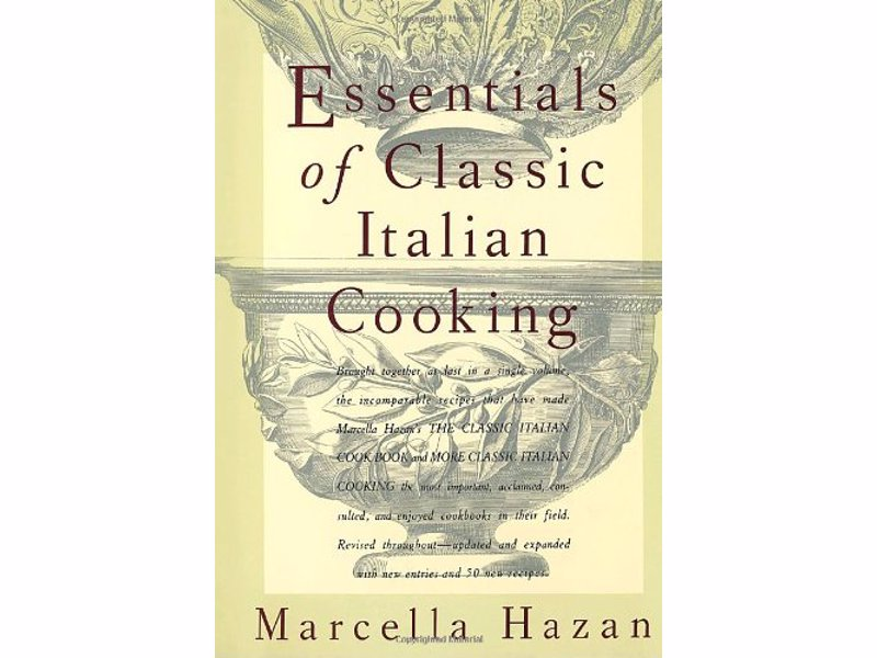 Essentials of Classic Italian Cooking - The classic guide to authentic Italian cooking